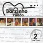 Cd Um Barzinho Um Violão 2- Ed Motta Simone Toquinho- Novo