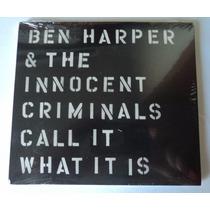 Ben Harper & Innocent Criminals Cd Call It What It Is Lacrad