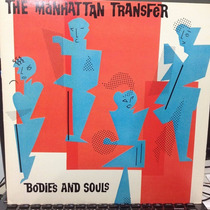Lp Manhattan Transfer Bodies And Soul Importado Americano