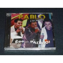 Pablo A Voz Romantica Eee Paixão Cd Novo Frete Gratis