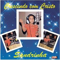 Sandrinha - Cd Crescendo Com Cristo