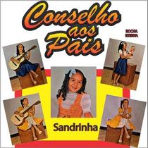 Sandrinha - Cd Conselho Aos Pais