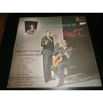 Lp Francisco Petronio E Dilermano Reis, Serenata Disco Vinil