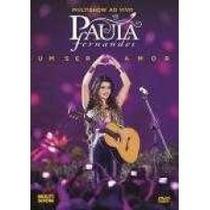 Dvd Paula Fernandes - Um Ser Amor - Multishow Ao Vivo