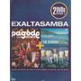 Exaltasamba - Box Com 2 Dvds Pagode Do Exalta (dvd Lacrado)