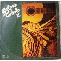Vinil/lp - Galpão Crioulo - Volume 2 - 1984