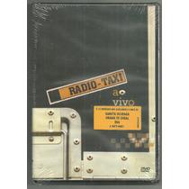Dvd Radio Taxi Ao Vivo 2005 Sony Music Sucesso Eva Lacrado