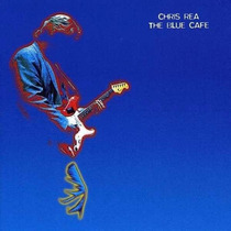 Cd - Chris Rea - The Blue Cafe