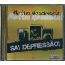Cd Mattos Nascimento - Sai Depressão ! [bônus Playback]