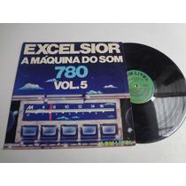 Lp Excelsior A Maquina Do Som 780 Vol. 5