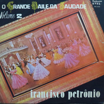 Lp Francisco Petronio - O Grande Baile Da Saudade Vinil Raro