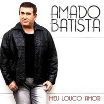 Amado Batista Cd Meu Louco Amor Original E Lacrado