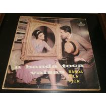 Lp Banda Vila Rica - A Banda Toca Valsas, Disco Vinil Raro