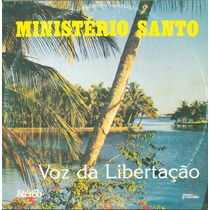 Lp Ministerio Santo - Voz Da Libertaçao -novo