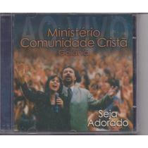 Comunidade Cristã Goiânia - Seja Adorado - Raridade -cd - Mk
