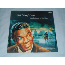Nat King Cole - Lp Inil Sings Ballads Of The Day (miles, Duk