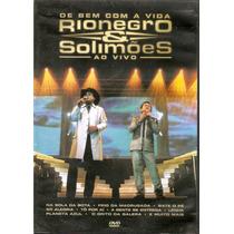 Dvd Rionegro & Solimões - De Bem Com A Vida / Ao Vivo -