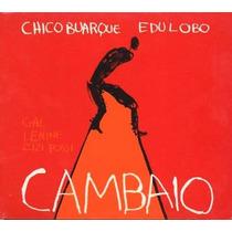 Cd Chico Buarque Edu Lobo - Cambaio - 2001 - Novo - Lacrado