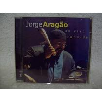 Cd Jorge Aragão- Ao Vivo- Convida