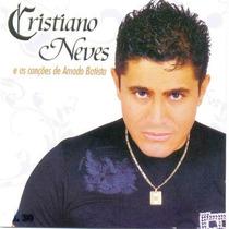 Cd Cristiano Neves Canções De Amado Batista Frete Gratis