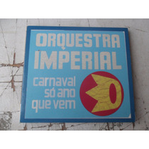 Orquestra Imperial - Carnaval Só Ano Que Vem Cd Digipack