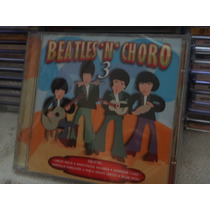Cd - Beatles N Choro - Vol.3 - Lacrado - Raro