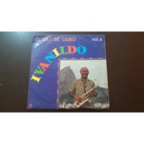 Lp Ivanildo - O Sax De Ouro Volume 3.