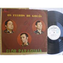 Lp - Os Filhos De Goiás / Flor Paraguaia / California