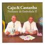 Cd Caju E Castanha - Professor De Embolada Vol 2