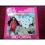 Lp Vinil Trio Cristal - As Mais Belas Músicas Paraguaias