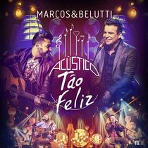 Cd Marcos E Belutti - Acústico Tão Feliz - 2015