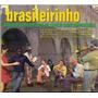 Cd Brasileirinho - Grandes Encontros Do Choro Contemporâneo
