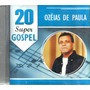 Cd Ozéias De Paula 20 Super Gospel