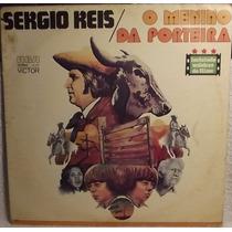 Lp / Vinil Sertanejo: Sergio Reis - Menino Da Porteira 1977