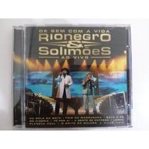 Cd Rionegro E Solimoes - De Bem Com A Vida - Frete Gratis