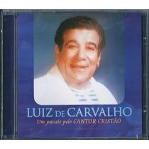 Cd Luiz De Carvalho - Um Passeio Pelo Cantor Cristão