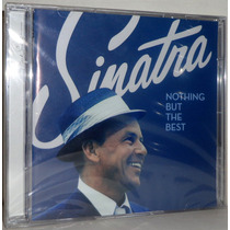 Cd Frank Sinatra - Nothing But The Best ( Cd Duplo )