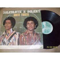 Lp Vinil Solavante E Soleny. Noite Triste.