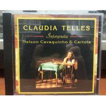 Claudia Telles - Interpreta Nelson Cavaquinho E Cartola (cd)