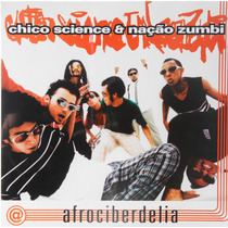 Cd - Chico Science & Nação Zumbi - Afrociberdelia