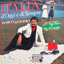 Lp Marco Antonio - Itália D´oggi E Di Sempre Vinil Raro
