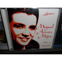 Cd Miguel Aceves Mejia Por Un Amor Vol. 3 Frete 10,00 R$