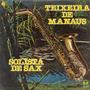 Lp Teixeira De Manaus - Solista De Sax - 1981 - Copacabana