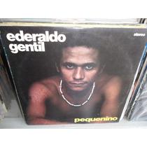 Lp Ederaldo Gentil Pequenino 1976 Frete 26,00r$