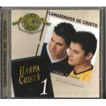 Cd Canarinhos De Cristo - Harpa Cristã - Vol 1 [bônus Pb]