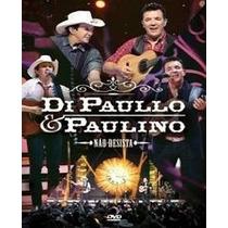 Dvd Di Paullo E Paulino - Não Desista - 2015