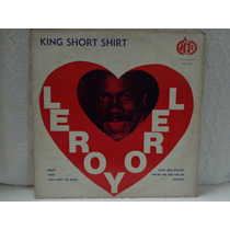 Lp Leroy-king Short Shirt-importado-a&b Records-barbados-82