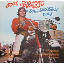 José Roberto E Seus Sucessos - Lp Vol. 3