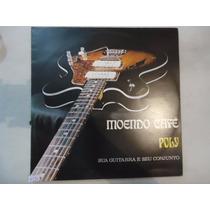 Disco Vinil Lp Moendo Café Poly Sua Guitarra E Seu Conjunto