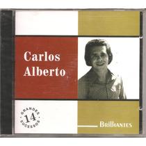 Cd - Carlos Alberto - Brilhantes - 14 Sucessos - Lacrado
